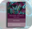 The Good, The Bad and The Ugly – Microbes